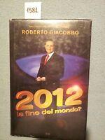 2012 la fine del mondo? di roberto giacobbo