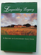 Longniddry Legacy, A  History of Longniddry Golf Club 1921-1996 , Illustrated