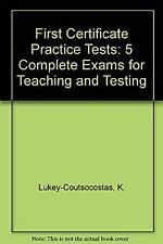 First Certificate Practice Tests: 5 Complete Exams for Teaching and Testing, Luk