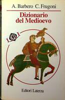DIZIONARIO DEL MEDIOEVO A.Barbero C. Frugoni edizioni Laterza 1994
