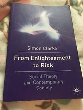 From Enlightenment to Risk: Social Theory and Contemporary Society by Simon...