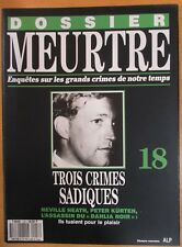 DOSSIER MEURTRE N° 18 ENQUÊTES SUR 3 CRIMES SADIQUE ASSASSIN du DAHLIA NOIR