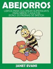 Abejorros : Libros para Colorear Superguays para Ninos y Adultos (Bono: 20...