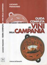 Guida completa ai Vini della Campania. 160 aziende - 1300 etichette. 2003. I ED.