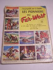 L ' ENCYCLOPEDIE PAR LE TIMBRE N° 21 , LES PIONNIERS DU FAR - WEST . 1956 .