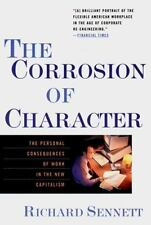 The Corrosion of Character: The Personal Consequences of Work in the New Capital