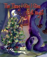 The Thing I Say I Saw Last Night : A Christmas Story by Wendy McKernan (2011, H…
