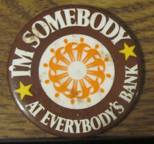 Button Pin Pinback I'm Somebody At Everybody's Bank