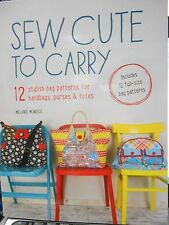 Sew Cute to Carry: 12 Stylish Bag Patterns for Handbags, Purses and Totes new