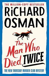 The Man Who Died Twice (The Thursday Murder Club Book 2) Richard Osman Hardback