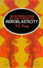 AN INTRODUCTION TO THE THEORY OF AEROELASTICITY BY Y.C. FUNG