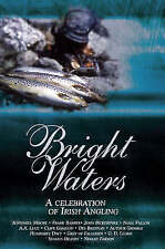 Bright Waters: A Celebration of Irish Angling,  | Hardcover Book | Acceptable |