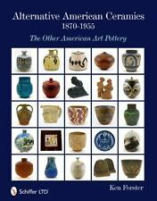 New ListingAlternative American Ceramics, 1870-1955: The Other American Art Pottery, , Fors
