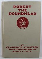 Robert The Roundhead by Clarence Stratton 1930 1st Edition Hardcover
