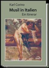Musil in Italien: Ein Itinerar in Bildern und Texten von Corino, Karl