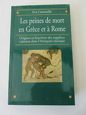 CANTARELLA EVA Les Peines de Mort en Grèce et à Rome - antiquité classique 2000