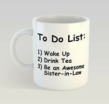 SISTER IN LAW TO DO LIST - TEA Funny Mug Gift Novelty Humour Sister in Law