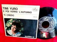 """TIMI YURO E poi verrà l'autunno 7"""" 45rpm PS SANREMO 1965 ITALY Sung in italian"""