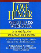Love Hunger  Weight-Loss Workbook ~ A 12 week life plan for the body, mind, and