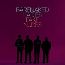 BARENAKED LADIES CD - FAKE NUDES (2017) - NEW UNOPENED - ROCK - VANGUARD
