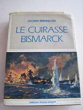 LE CUIRASSE BISMARCK PAR J . BRENNECKE . 475 PAGES EN BON ETAT .