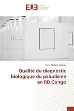 Qualite du Diagnostic Biologique du Paludisme en Rd Congo by Mukadi-Kaningu...