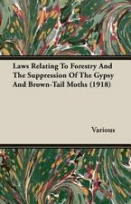 Laws Relating To Forestry And The Suppression Of The Gypsy And Brown-Tail Mot...