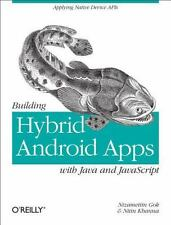 Building Hybrid Android Apps with Java and JavaScript: Applying Native Device AP