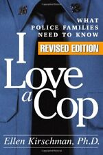 I Love a Cop, Revised Edition: What Police Familie