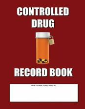 Controlled Drug Record Book : Burgundy Cover by Max Jax (2012, Paperback)