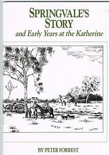 Springvale's Story and Early Years at the Katherine by Peter Forrest