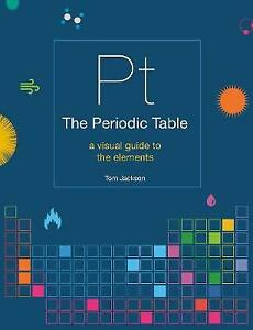 The Periodic Table: A Visual Guide To The Elements (Paperback), Books, Brand New