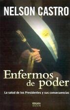 Enfermos de Poder: La Salud de los Presidentes y Sus Consecuencias (Spanish