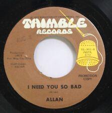 HEAR! Funk Promo Jazz 45 Allan - I Need You So Bad / I Need You So Bad On Thimbl