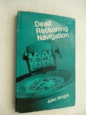 DEAD RECKONING NAVIGATION by John Wright - First Edition Hardback 1968