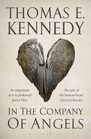 In the Company of Angels by Thomas E. Kennedy (Paperback) New Book