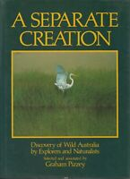 A SEPARATE CREATION , DISCOVERY OF WILD AUSTRALIA by EXPLORES AND NATURALISTS