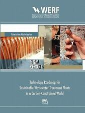 WERF Research Report: Technology Roadmap for Sustainable Wastewater Treatment...