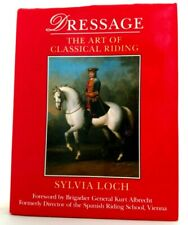 DRESSAGE THE ART OF CLASSICAL RIDING Sylvia Lock Hardcover w/ Dust Jac VERY GOOD