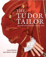 The Tudor Tailor Reconstructing Sixteenth-Century Dress 9780713489859