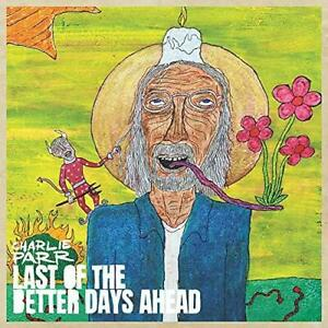 Charlie Parr - Last Of The Better Days Ahead (NEW CD)