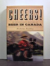 Beer in Canada, An Intemperate History,   Cheers!,  Social History
