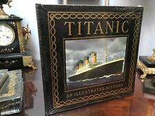 EASTON PRESS TITANIC AN ILLUSTRATED HISTORY SEALED