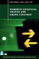 STRATEGIC ASIA 2007-08: Domestic Political Change and Grand Strategy