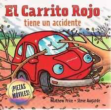 El Carrito Rojo tiene un accidente (Spanish Edition) by Price, Mathew