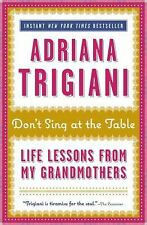 Don't Sing at the Table: Life Lessons from My Grandmothers, Adriana Trigiani, Go