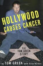 Hollywood Causes Cancer: The Tom Green Story-ExLibrary