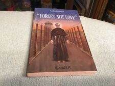 Forget Not Love: The Passion of Maximilian Kolbe (Paperback or Softback)