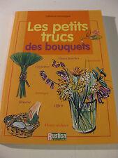 Livre Les Petits Trucs Des Bouquets EDITEUR RUSTICA  - Catherine Lamontagne