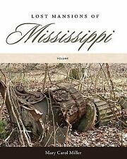 Lost Mansions of Mississippi, Volume II by Miller, Mary Carol